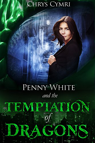 Book Review: Penny White and the Temptation of Dragons by Chrys Cymri