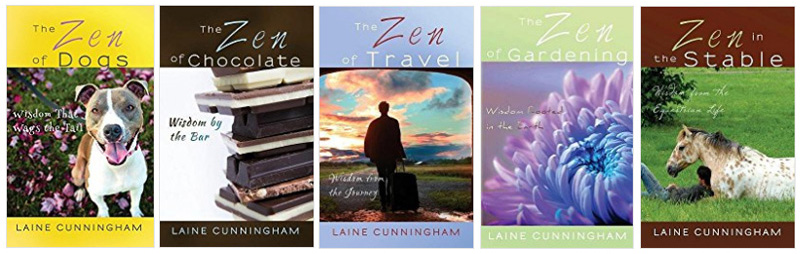 Zen series by Laine Cunningham: The Zen of Dogs, The Zen of Chocolate, The Zen of Travel, The Zen of Gardening, Zen in the Stable | Cover design by Angel Leya | www.angeleya.com