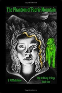The Phantom of Faerie Mountain by E.M. McIntyre