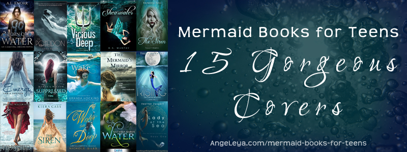 Mermaid Books for Teens: 15 Gorgeous Covers (plus 1 more!)
