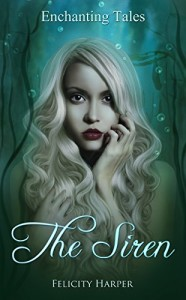 The Siren by Felicity Harper
