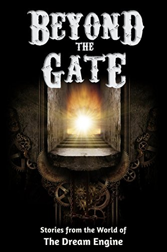 Book Review: Beyond the Gate: Stories from the World of The Dream Engine