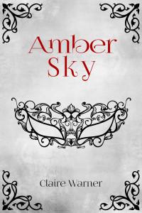 Blog Tour: Amber Sky by Claire Warner | Tour organized by YA Bound | www.angeleya.com