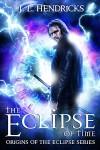The Eclipse of Time by J.L. Hendricks   www.angeleya.com #cleanread #yalit #fantasy #timetravel