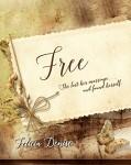 Free, a Novella by Felicia Denise   www.angeleya.com #womensfiction