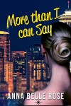 More Than I Can Say by Anna Belle Rose   www.angeleya.com #romance
