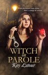 Witch on Parole by Kay Latour   www.angeleya.com #paranormal #urbanfantasy