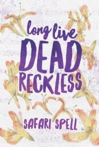 Long Live Dead Reckless by Safari Spell | Tour organized by YA Bound | www.angeleya.com