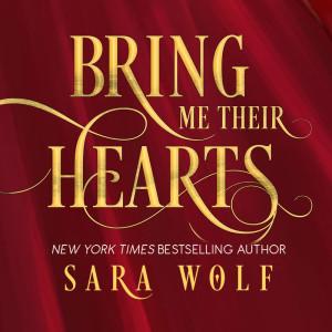 Bring Me Their Hearts by Sara Wolf | www.angeleya.com