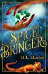 Spicebringer by H.L. Burke | www.angeleya.com