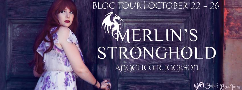 Blog Tour: Merlin's Stronghold by Angelica R. Jackson | tour organized by YA Bound | www.angeleya.com