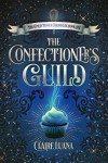 Book Review: The Confectioner's Guild (Confectioner Chronicles #1) by Claire Luana | 5 stars | www.angeleya.com