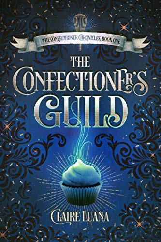 Book Review: The Confectioner's Guild by @clairedeluana #newrelease