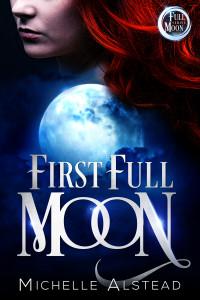 First Full Moon by Michelle Alstead   Tour otganized by YA Bound   www.angeleya.com