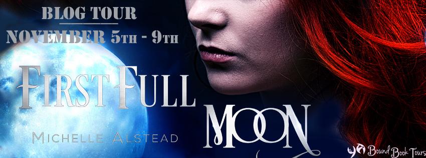 Blog Tour: First Full Moon by Michelle Alstead   Tour otganized by YA Bound   www.angeleya.com