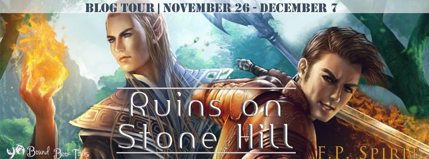 Blog Tour: Ruins on Stone Hill F.P. Spirit | Tour organized by YA Bound | www.angeleya.com