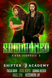 Summoned, Siren Prophecy #3 (Shifter Academy) by Angel Leya, Tricia Barr, Joanna Reeder, Jesse Booth and Alessandra Jay | www.theshifteracademy.com