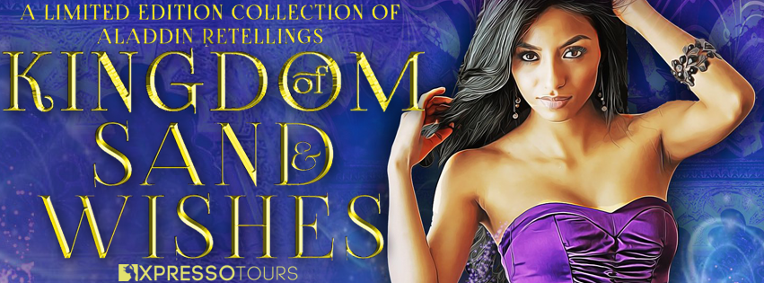 Book Blitz: Kingdom of Sand and Wishes Anthology Boxset | Tour organized by XPresso Book Tours | www.angeleya.com