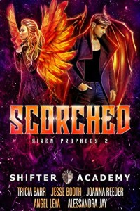 Scorched, Shifted Prophecy #2 (Shifter Academy) by Angel Leya, Tricia Barr, Joanna Reeder, Jesse Booth and Alessandra Jay | www.theshifteracademy.com