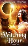 The Witching Hour Part One by Savannah Jezowski | www.angeleya.com