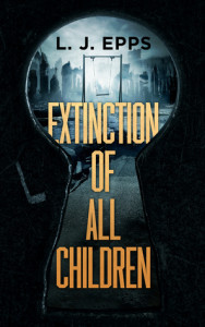 Extinction of All Children by L.J. Epps   Tour organized by XPresso Book Tours   www.angeleya.com