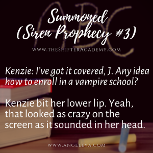 Quote 1: Kenzie from the Siren Prophecy series in the Shifter Academy world, created by Angel Leya | www.theShifterAcademy.com | www.AngeLeya.com