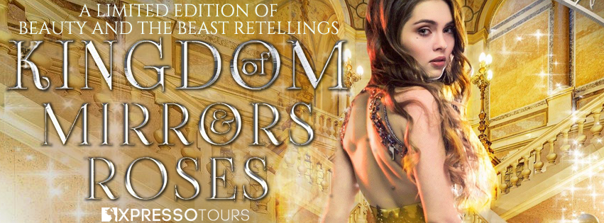 Cover Reveal: Kingdom of Mirrors and Roses   Tour organized by XPresso Book Tours   www.angeleya.com