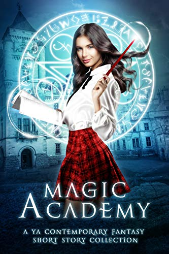 Book Review: Magic Academy, A YA Contemporary Fantasy Short Story Collection
