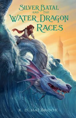 Book Blitz: Silver Batal and the Water Dragon Races by @kristinhalbrook