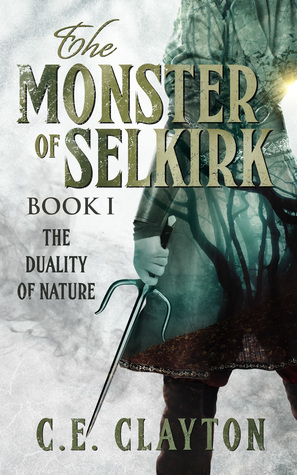 The Duality of Nature (Monster of Selkirk #1) by C.E. Clayton | Tour organized by Xpresso Book Tours | www.angeleya.com