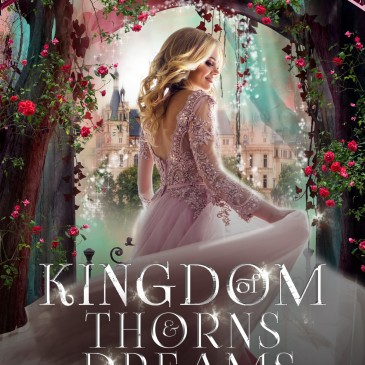 Cover Reveal: Kingdom of Thorns & Dreams Boxed Set @KingdomofFairytales