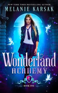 Wonderland Academy: Book One by Melanie Karsak | Tour organized by XPresso Book Tours | www.angeleya.com