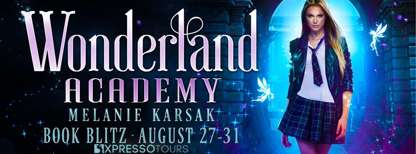 Book Blitz: Wonderland Academy: Year One by Melanie Karsak | Tour organized by XPresso Book Tours | www.angeleya.com