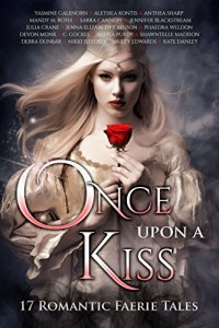 Once Upon A Kiss 17 Romantic Faerie Tale (an anthology) | www.angeleya.com #5stars