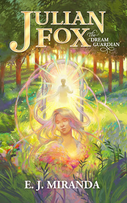 Book Blitz: Julian Fox: The Dream Guardian by @authorejmiranda