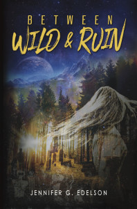 Between Wild and Ruin by Jennifer G. Edelson | Tour organized by XPresso Book Tours | www.angeleya.com