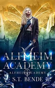 Alfheim Academy by S.T. Bende | Tour organized by Xpresso Book Tours | www.angeleya.com