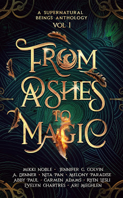Blog Tour: From Ashes to Magic Anthology by @missmikkinoble, et. al.