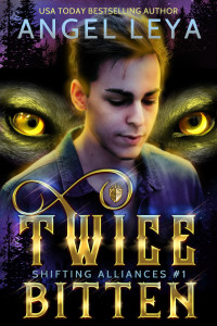 Twice Bitten: A Shifter Academy paranormal romance (Shifting Alliances Duology Book 1) by Angel Leya