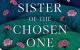 Sister of the Chosen One by Colleen Oakes & Erin Armknecht | tour organized by YA Bound | www.angeleya.com