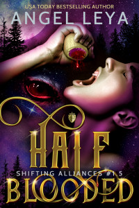 Half-Blooded: A Shifter Academy paranormal romance (Shifting Alliances Duology Book 1.5)